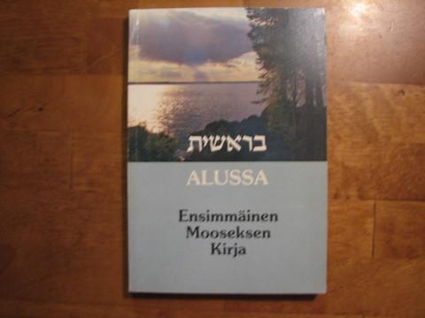 Alussa, Ensimmäinen Mooseksen Kirja