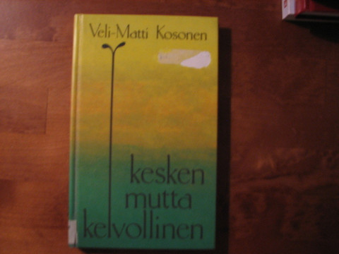 Kesken, mutta kelvollinen, Veli-Matti Kosonen