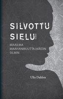 Silvottu sielu, maailma maahanmuuttajaäidin silmin, Ulla Dahlen, o
