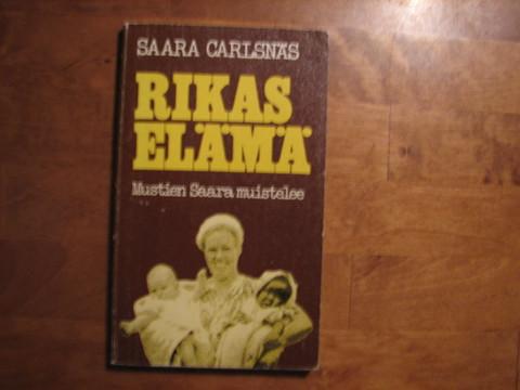 Rikas elämä, mustien Saara muistelee, Saara Carlsnäs