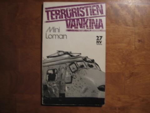 Terroristien vankina, Mini Loman