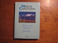 Taivasta maan päälle, Merlin Carothers