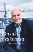 On aika rakentaa, Fredrik Ekholm