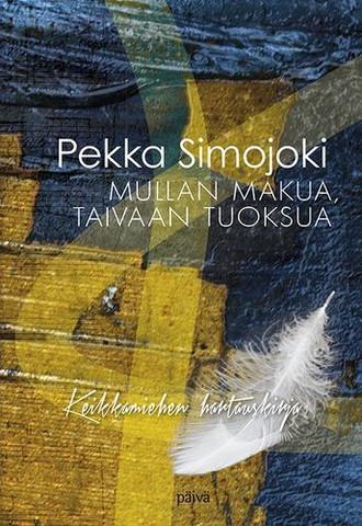 Mullan makua, taivaan tuoksua, Pekka Simojoki