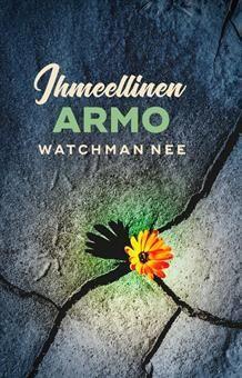 Ihmeellinen armo, Watchman Nee