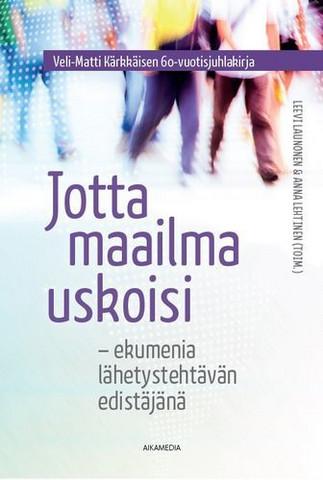 Jotta maailman uskoisi, Leevi Launonen, Anna Lehtinen (toim.)