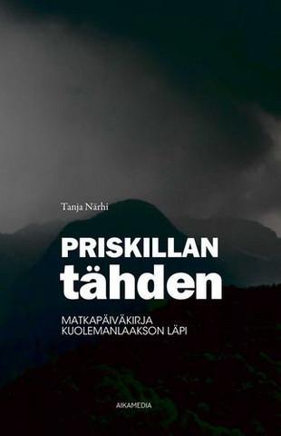 Priskillan tähden, matkakertomus kuolemanlaakson läpi, Tanja Närhi