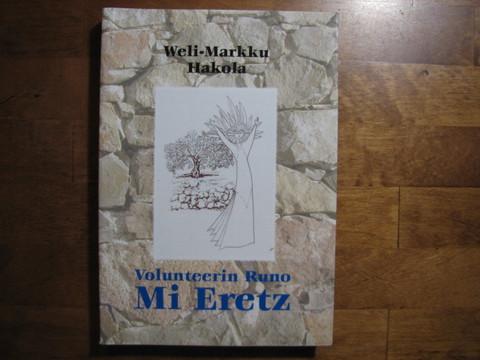 Volunteerin runo, Mi Eretz, Weli-Markku Hakola