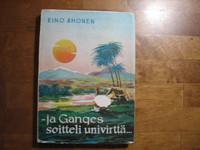 Ja Ganges soitteli univirttä, Eino Ahonen