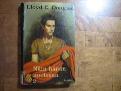 Näin hänen kuolevan 2, Lloyd C. Douglas