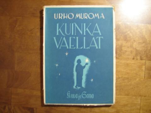 Kuinka vaellat, Urho Muroma