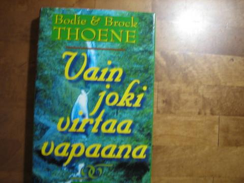 Vain joki virtaa vapaana, Bodie & Brock Thoene