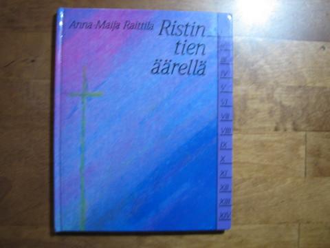 Ristin tien äärellä, Anna-Maija Raittila