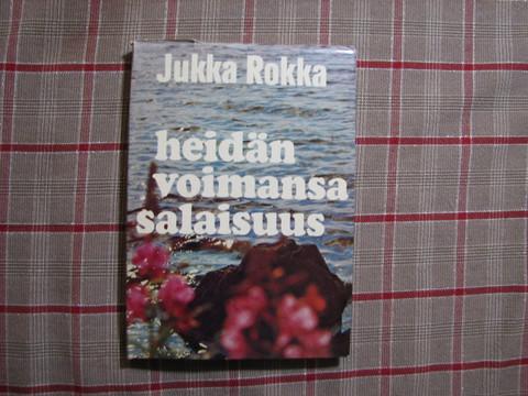 Heidän voimansa salaisuus, Jukka Rokka