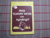 Mitä Tommy HIcks on kylvänyt, Eero Parvio