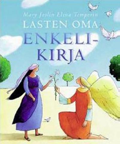 Lasten oma enkelikirja, Mary Joslin, Elena Temporin