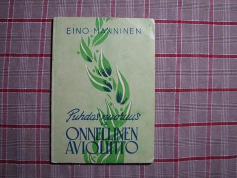 Puhdas nuoruus ja onnellinen avioliitto, Eino Manninen