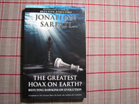 The greatest hoax on earth, refuting Dawkins on evolution, Jonathan Sarfati
