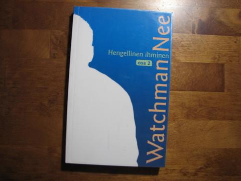 Hengellinen ihminen osa 2, Watchman Nee