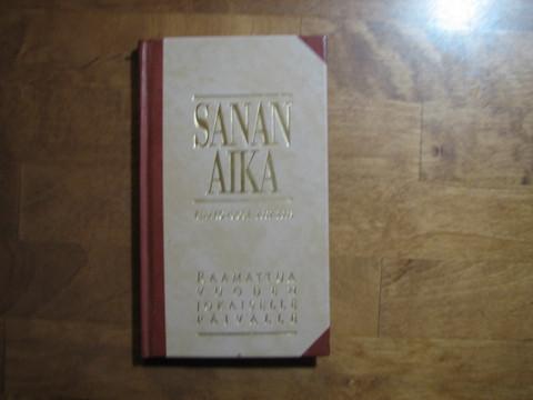Sanan aika, kirkkovuosi 2002-2003, Anna-Mari Kaskinen, Miikka Ruokanen, Yrjö Sariola
