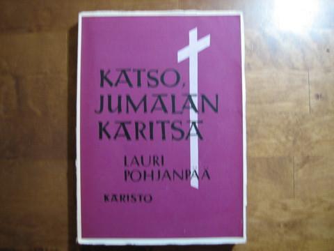 Katso Jumalan Karitsa, Lauri Pohjanpää