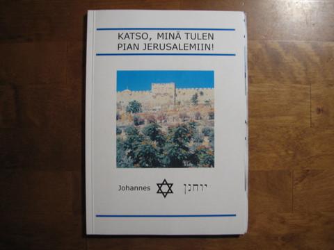 Katso, minä tulen pian Jerusalemiin, Johannes Kuivalainen