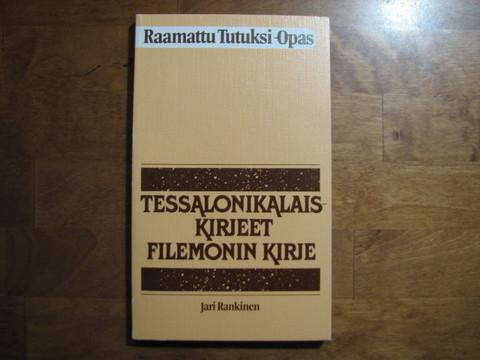 Tessalonikalaiskirjeet, Filemonin kirje, Jari Rankinen