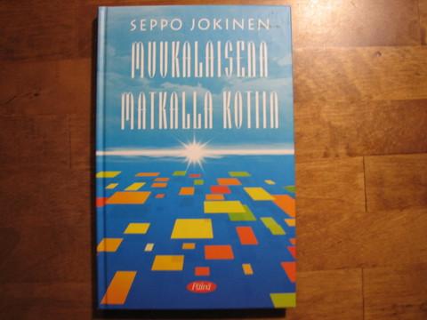 Muukalaisena matkalla kotiin, Seppo Jokinen