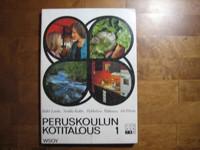 Peruskoulun kotitalous 1, Rakel Latola, Sinikka Kakko, Pirkkoliisa Mikkonen, Aili Peltola