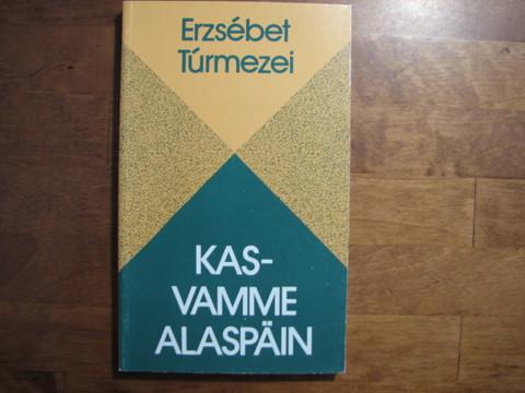 Kasvamme alaspäin, Erzsebet Turmezei