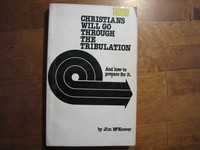 Christians will go through the tribulation, Jim McKeever