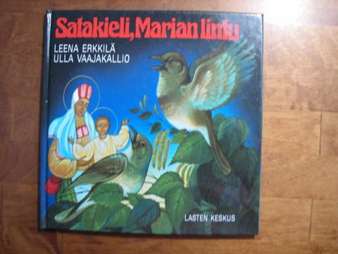 Satakieli, Marian lintu, Leena Erkkilä, Ulla Vaajakallio