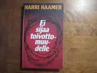 Ei sijaa toivottomuudelle, Harri Haamer