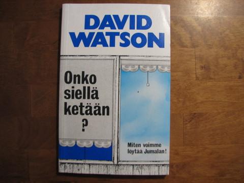 Onko siellä ketään, David Watson