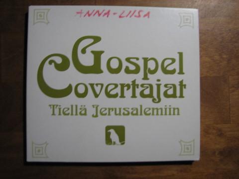 Tiellä Jerusalemiin, Gospel Covertajat