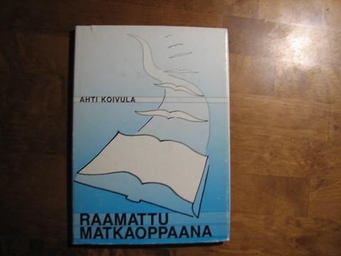 Raamattu matkaoppaana, Ahti Koivula