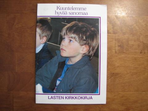 Kuuntelemme hyvää sanomaa, lasten kirkkokirja, Heljä Petäjä, Juhani Järvelä, Kerttu Venäläinen