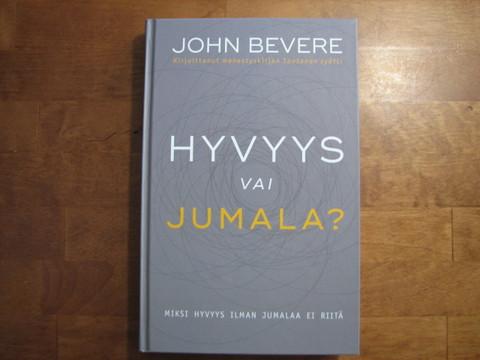 Hyvyys vai Jumala, John Bevere