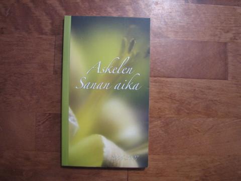 Sanan aika, kirkkovuosi 2006-2007, Anna-Mari Kaskinen,  Miikka Ruokanen, Yrjö Sariola
