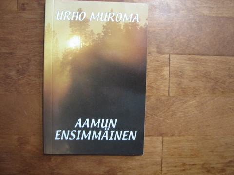 Aamun ensimmäinen, Urho Muroma