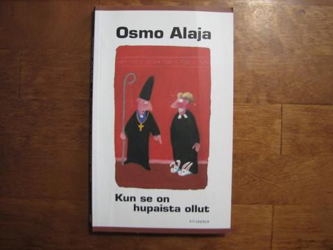Kun se hupaista on ollut, Osmo Alaja