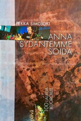Anna sydäntemme soida - nuottikirja, Pekka Simojoki