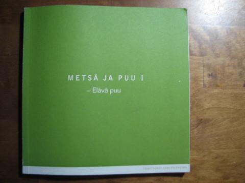 Metsä ja puu I, elävä puu, Eero Paloheimo (toim.)