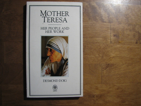Mother Teresa, her people and his work, Desmond Doig