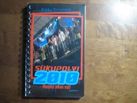 Sukupolvi 2000, muutos alkaa nyt, Pekka Toivainen