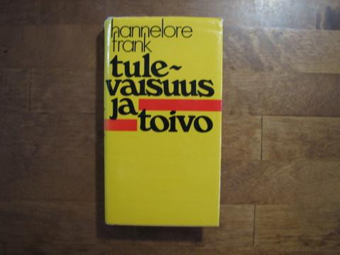 Tulevaisuus ja toivo, Hannelore Frank