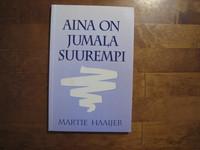 Aina on Jumala suurempi, Martie Haaijer