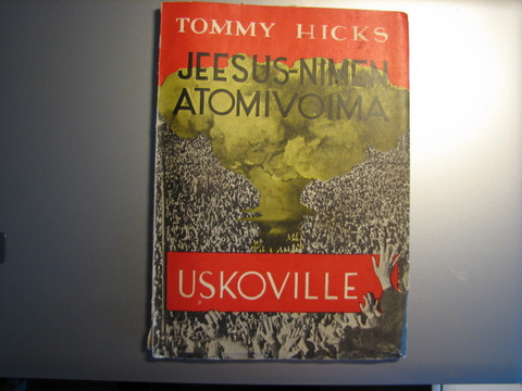 Jeesus-nimen atomivoima uskoville, Tommy Hicks, d2