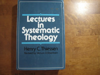 Lectures in Systematic Theology, Henry C. Thiessen