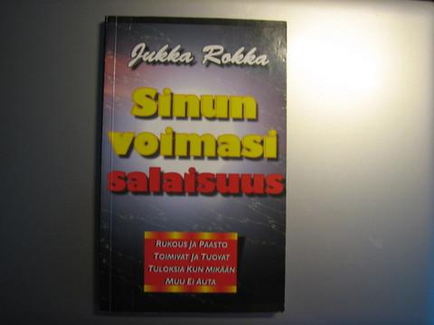 Sinun voimasi salaisuus, Jukka Rokka